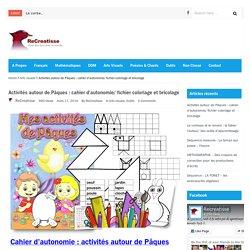 Activités autour de Pâques : cahier d'autonomie/ fichier coloriage et bricolage