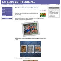 Activités autour des trois petits cochons - Les écoles du RPI BOREALL