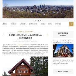 Banff : toutes les activités à découvrir ! - Partons en voyage