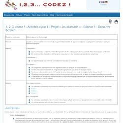 1, 2, 3, codez ! - Activités cycle 4 - Projet « Jeu d'arcade » - Séance 1 : Découvrir Scratch