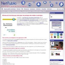 Manuel d'activités pour décrypter les pratiques des médias numériques