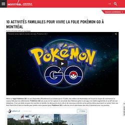 10 activités familiales pour vivre la folie Pokémon GO à Montréal