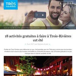18 activités gratuites à faire à Trois-Rivières cet été
