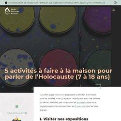 5 activités à faire à la maison pour parler de l'Holocauste (7 à 18 ans) - Musée de l'Holocauste Montréal