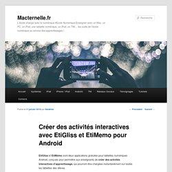 Créer des activités interactives avec EtiGliss et EtiMemo pour Android