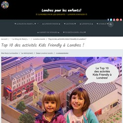 Top 10 des activités Kids Friendly à London!