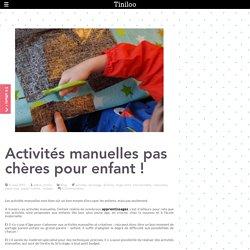 Activités manuelles pas chères pour enfant ! - Tiniloo