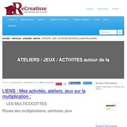 ATELIERS / JEUX / ACTIVITES autour de la MULTIPLICATION