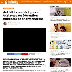 Activités numériques et tablettes en éducation musicale et chant chorale – Ludovia Magazine