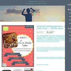 Activités pédagogiques 2e/3e cycle : album La craie rose - Savoir pour vrai