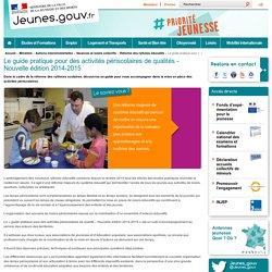Le guide pratique pour des activités périscolaires de qualités - Nouvelle édition 2014-2015
