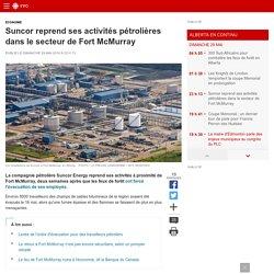 Suncor reprend ses activités pétrolières dans le secteur de FortMcMurray