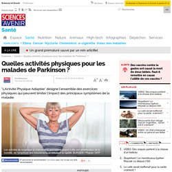 Quelles activités physiques pour les malades de Parkinson ?- 22 mai 2014