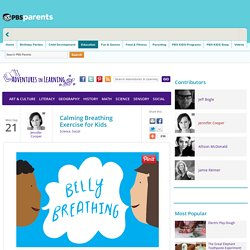Calming Breathing Exercise for Kids . Activities for Kids: Adventures In Learning . PBS Parents