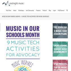 Music In Our Schools Month - 9 Music Tech Activities for Music Advocacy