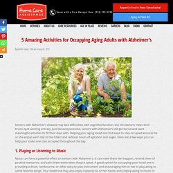 Top 5 Activities for Keeping Seniors with Alzheimer's Occupied