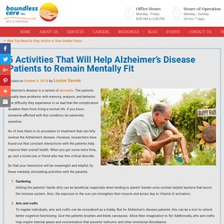 5 Activities That Will Help Alzheimer's Disease Patients to Remain Mentally Fit