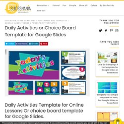 Daily Activities or Choice Board Template for Google Slides