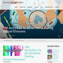 100 Activities To Do At Home During School Closures