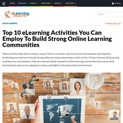 Top 10 eLearning Activities You Can Employ To Build Strong Online Learning Communities