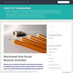 Worksheet-free Vocab Revision Activities – Clare's ELT Compendium