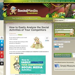 How to Easily Analyze the Social Activities of Your Competitors Social Media Examiner