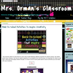 Mrs. Orman's Classroom: Back-to-School Activities to Inspire Creativity