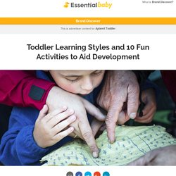 Toddler Learning Styles and 10 Fun Activities to Aid Development - Essential Baby - Brand Discover