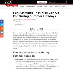 Fun Activities that Kids can go for during Summer Holidays