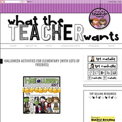 What the Teacher Wants!: Halloween Activities for Elementary (with lots of freebies)