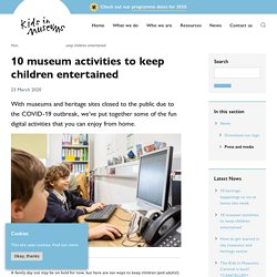 10 museum activities to keep children entertained - Kids in Museums