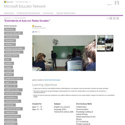 "Microsoft Educator Network - Resources : Learning Activities : ""Extendiendo el Aula con Redes Sociales."""