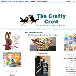 Things to Make and Do, Crafts and Activities for Kids - The Crafty Crow: Kids Handmade Holiday