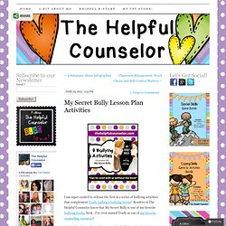 My Secret Bully Lesson Plan Activities - The Helpful Counselor