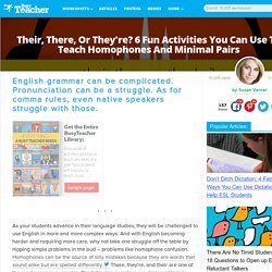 6 Fun Activities You Can Use To Teach Homophones And Minimal Pairs