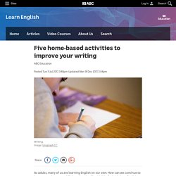 Five home-based activities to improve your writing - Learn English - Education