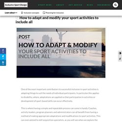 How to adapt and modify your sport activities to include all