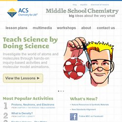 Middle School Chemistry | Download Free Science Activities, Access Chemistry Multimedia, Find Information on Workshops