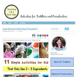 Simple Activities for Kids {Using 2-3 Ingredients} - Teaching 2 and 3 year olds
