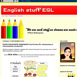 English stuff ESL: YOUR FAVOURITE SANDWICH (activities for elementary & intermediate students)