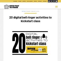20 digital bell ringer activities to kickstart class - Ditch That Textbook