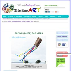 Paper Grocery Bag Kites: Crafts for Kids. Lessons and Activities for children in kindergarten to grade 12: KinderArt ®