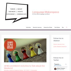 18 Mix and Match Activities to Talk about the Weekend – Language Makerspace