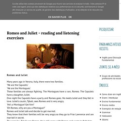 English Activities : Romeo and Juliet - reading and listening exercises