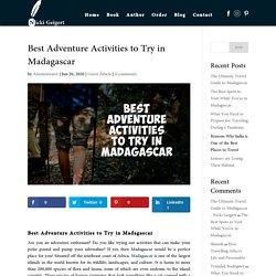 Best Adventure Activities to Try in Madagascar - Nicki Geigert