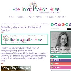 Baby Play Ideas and Activities: 6-18 Months