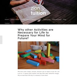 Why other Activities are Necessary for Life to Prepare Your Mind for Future