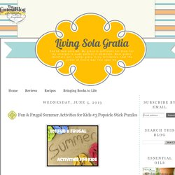 Living Sola Gratia: Fun & Frugal Summer Activities for Kids #3 Popsicle Stick Puzzles