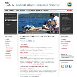 GK-12 : STEM Activities and Resources for K-12 Teachers and Students