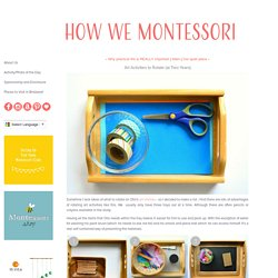 Art Activities to Rotate (at Two Years) - how we montessori